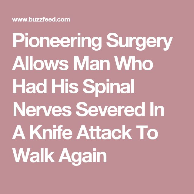 Pioneering Surgery Allows Man Who Had His Spinal Nerves Severed In A Knife Attack To Walk Again