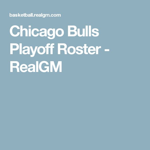 Chicago Bulls Playoff Roster - RealGM