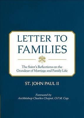 Letter TO Families THE Saint'S Reflections ON THE Grandeur OF Marriage AND Fami   eBay