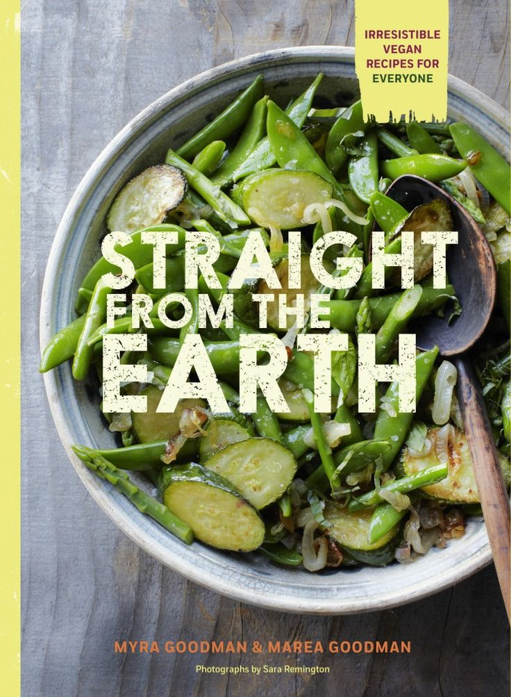 Straight from the Earth is the perfect cookbook for anyone who wants to cook bright, seasonal, veggie-centric food #MeatlessMonday