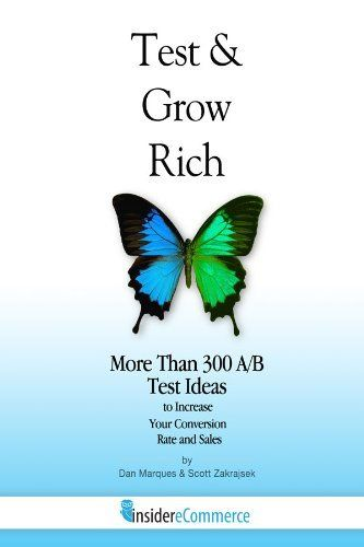 Test & Grow Rich - More than 300 A/B Tests to Increase Your Conversion Rate and Sales (Insider eCommerce Series) by Dan Marques, http://www.amazon.com/dp/B00AP6UP18/ref=cm_sw_r_pi_dp_Spswtb0XD92PX