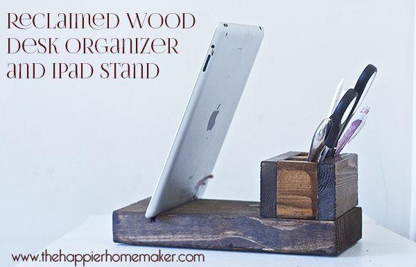 Hometalk :: Reclaimed Wood iPad Stand and Desk Organizer