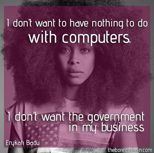 Nerd Quote Of The Day: Erykah Badu About Computers