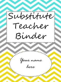 Free editable substitute teacher binder. THIS IS AWESOME! (And matches my classroom color scheme!)