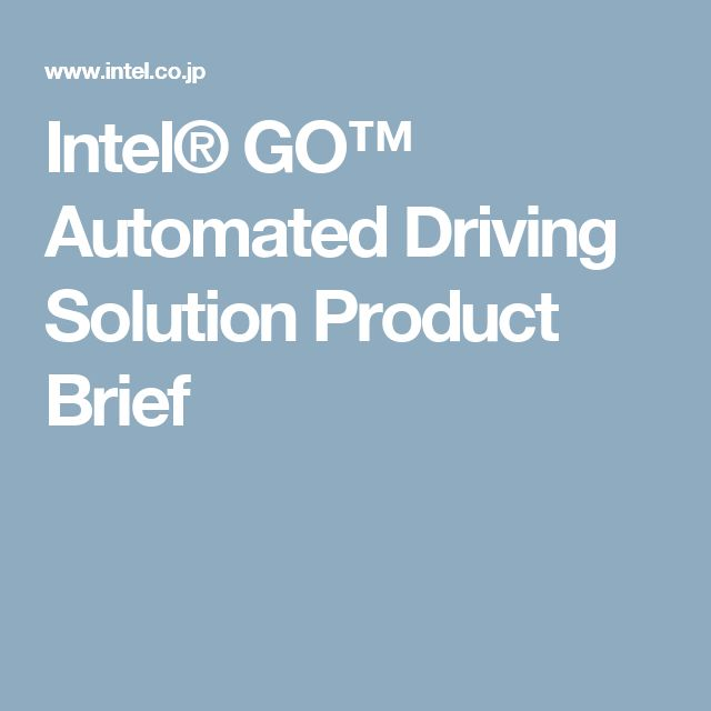 Intel® GO™ Automated Driving Solution Product Brief