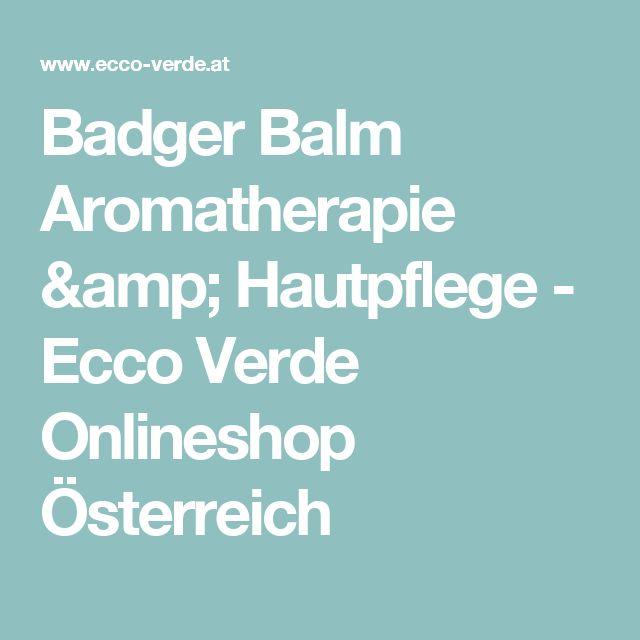 Badger Balm Aromatherapie & Hautpflege - Ecco Verde Onlineshop Österreich