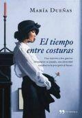 El tiempo entre costuras - María Dueñas Vinuesa