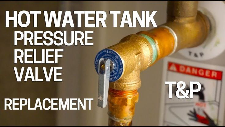Replace Hot Water Tank Pressure Relief Valve - T&P