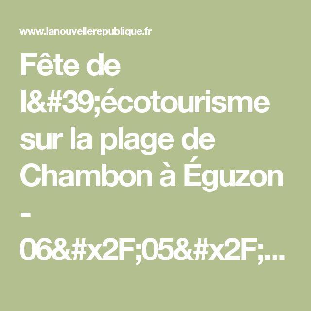 Fête de l'écotourisme sur la plage de Chambon à Éguzon - 06/05/2017 - La Nouvelle République Indre