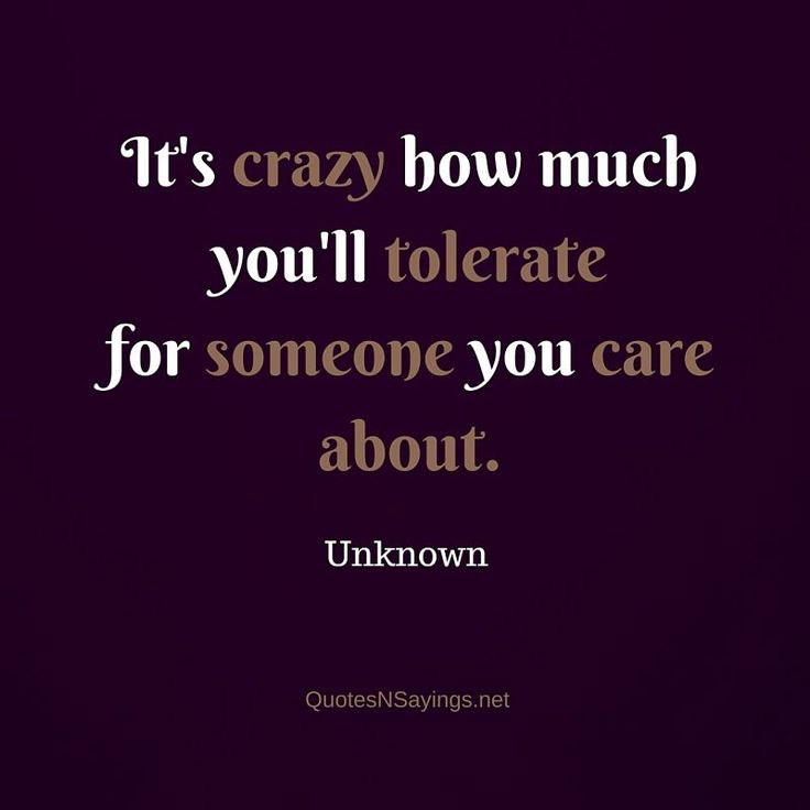 """Quote about love - """"It's crazy how much you'll tolerate for someone you care about."""" See more great quotes now: http://quotesnsayings.net"""