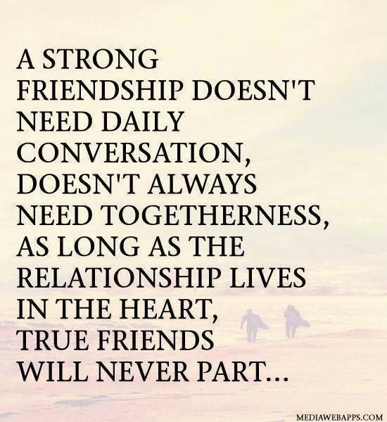 Friendship - A strong friendship doesn't need daily conversation  #Friendship, #Heart