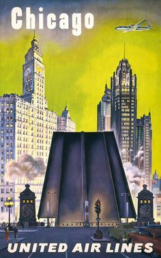 Chicago - United Air Lines. This United Airlines travel poster from the 1950s shows a view of the Wrigley Building and Tribune Tower, looking north along Michigan Avenue. A drawbridge over the Chicago