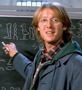 James Spader in 'Stargate' (1994) had a crush on him too...shouldda known it was the beginning of my love for brainiacs. Mom teased me because he was a man with highlighted hair.