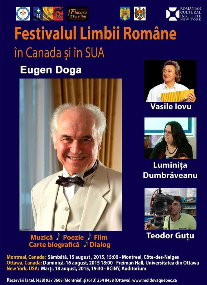 The festival of the Romanian language in the U.S. and Canada. The event is dedicated to the composer Eugen Doga. In Montreal (August 15), Ottawa (August 16) and new York, the headquarters of the Institute of culture of Romania in new York (August 18). In the event participates Basil Iovu, Luminita Dumbraveanu and Theodore Gutu.