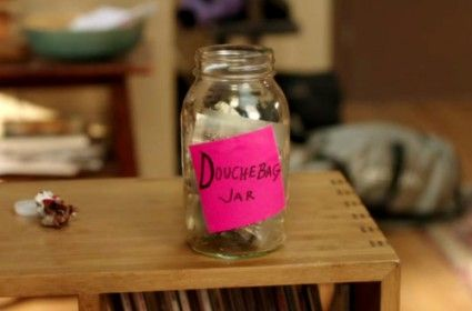 """Douchebag Jar a'la the new TV show """"New Girl"""" - great show, and great idea!"""
