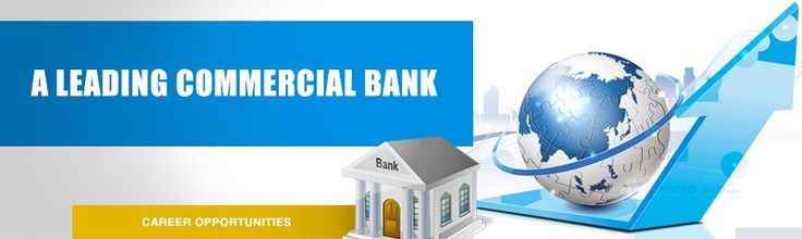 Job Opportunity in Leading Commercial Bank