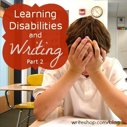 """Learning disabilities and writing, Part 2 