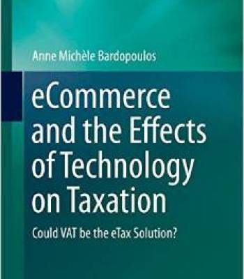 Ecommerce And The Effects Of Technology On Taxation: Could Vat Be The Etax Solution? PDF