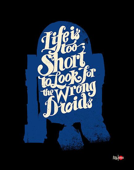 """Droid """"Life is too Short"""" Series by zerobriantNerd, Life Too Shorts, Droid Life, Quote, Stars Wars, T Shirts, Wrong Droid, Starwars, Geeky Stuff"""