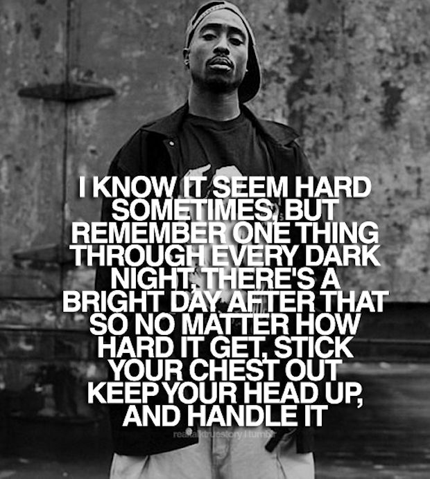 Tupac I Know It Seems Hard Quote