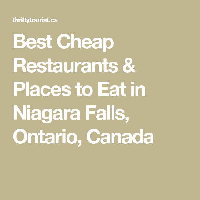 Best Cheap Restaurants & Places to Eat in Niagara Falls, Ontario, Canada