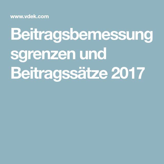 Beitragsbemessungsgrenzen und Beitragssätze 2017