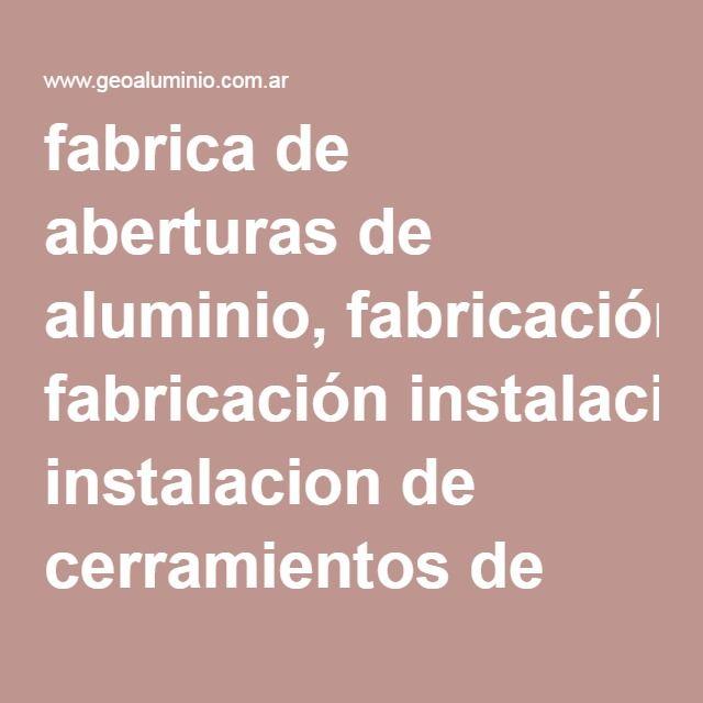 M s de 1000 ideas sobre aberturas de aluminio en pinterest - Fabrica de puertas en madrid ...