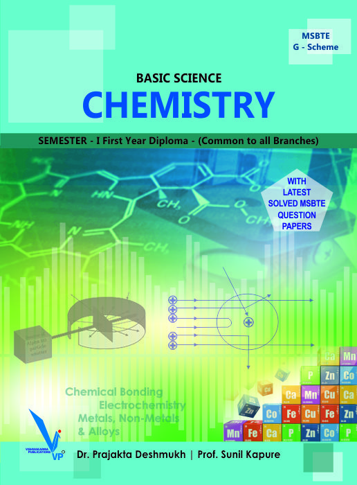 This book has been designed to be a textbook for diploma first year students of MSBTE. It consists of four modules. Our world is made up of atoms and our first module provides information of atomic structure. In modern age, the scientists like Thomson, Rutherford, Bohr, Dalton etc. worked on atom and revealed the nature of the atom.