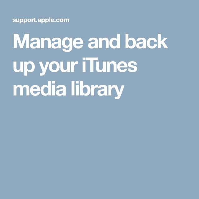 Manage and back up your iTunes media library