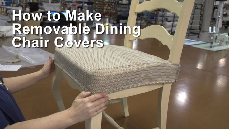 How to Make Removable Dining Chair Covers                                                                                                                                                     More