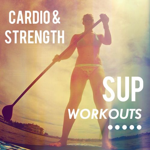 lose weight and get toned on a stand up paddle board- cardio and strength training workouts!