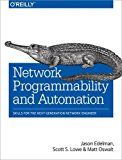 Network Programmability and Automation: Skills for the Next-Generation Network Engineer by Jason Edelman