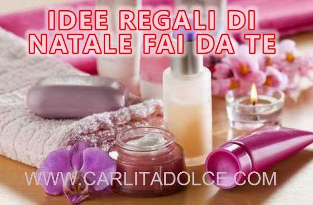 Carlitadolce Blog : IDEE REGALI DI NATALE FAI DA TE!!