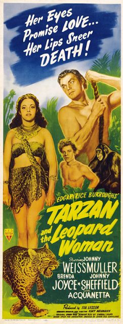Tarzan and the Leopard Woman (1946), starring Johnny Weissmuller, Brenda Joyce and Johnny Sheffield, directed by Kurt Neumann. The premise of the movie is that Tarzan encounters a tribe of leopard-worshippers. It was shot in the Los Angeles County Arboretum and Botanic Garden.