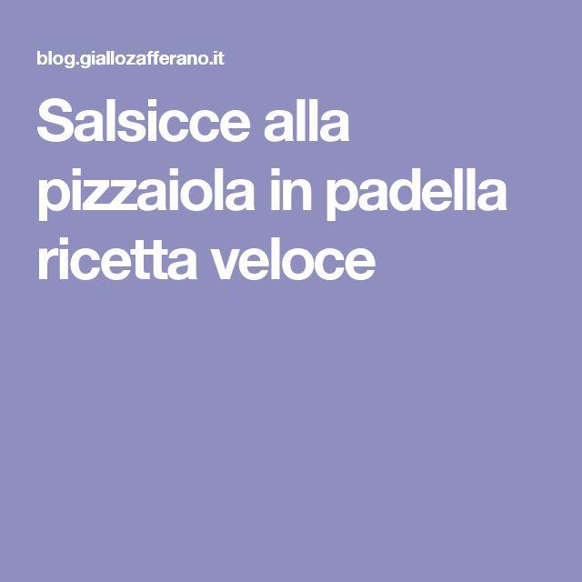 Salsicce alla pizzaiola in padella ricetta veloce