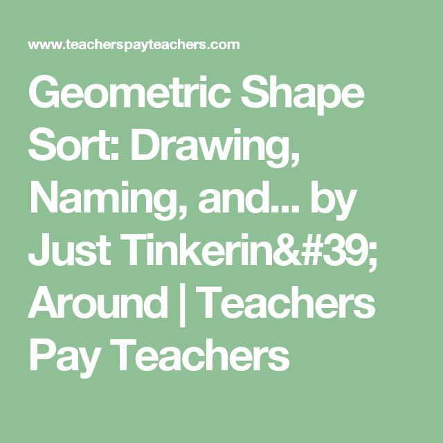 Geometric Shape Sort: Drawing, Naming, and... by Just Tinkerin' Around | Teachers Pay Teachers