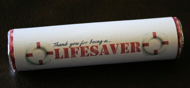 "Printable Favor Idea:  Good for volunteers.  ""Thanks for Being a Lifesaver"""