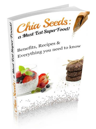 Free Chia Seeds eBook  Chia Seeds: a Must Eat SuperFood! – Benefits, Recipes & Everything you need to know