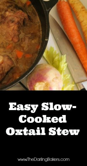 Easy, Slow-Cooked Oxtail Stew - The Darling Bakers