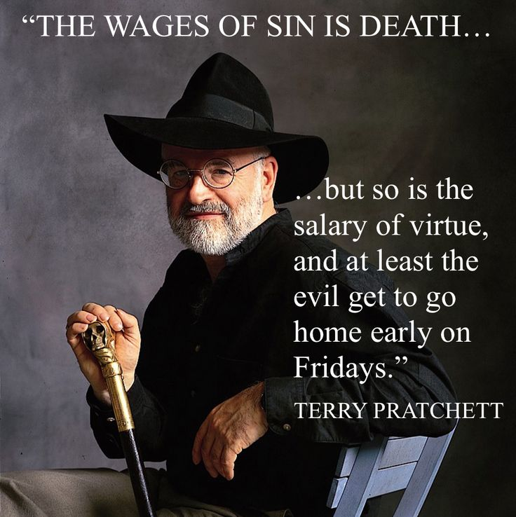 "Terry Pratchett...""The wages of sin is death..."