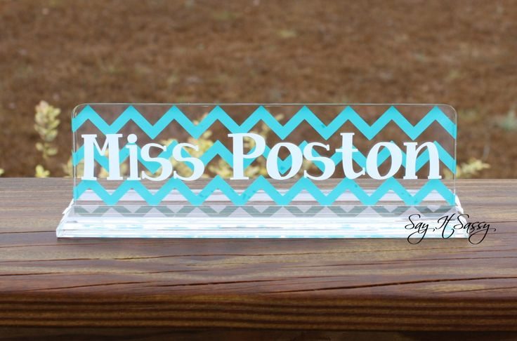 Personalized Desk Name Plate - Great Teacher Gift - Chevron by SayItSassy on Etsy https://www.etsy.com/listing/188924188/personalized-desk-name-plate-great