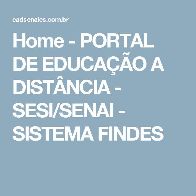 Home - PORTAL DE EDUCAÇÃO A DISTÂNCIA - SESI/SENAI - SISTEMA FINDES