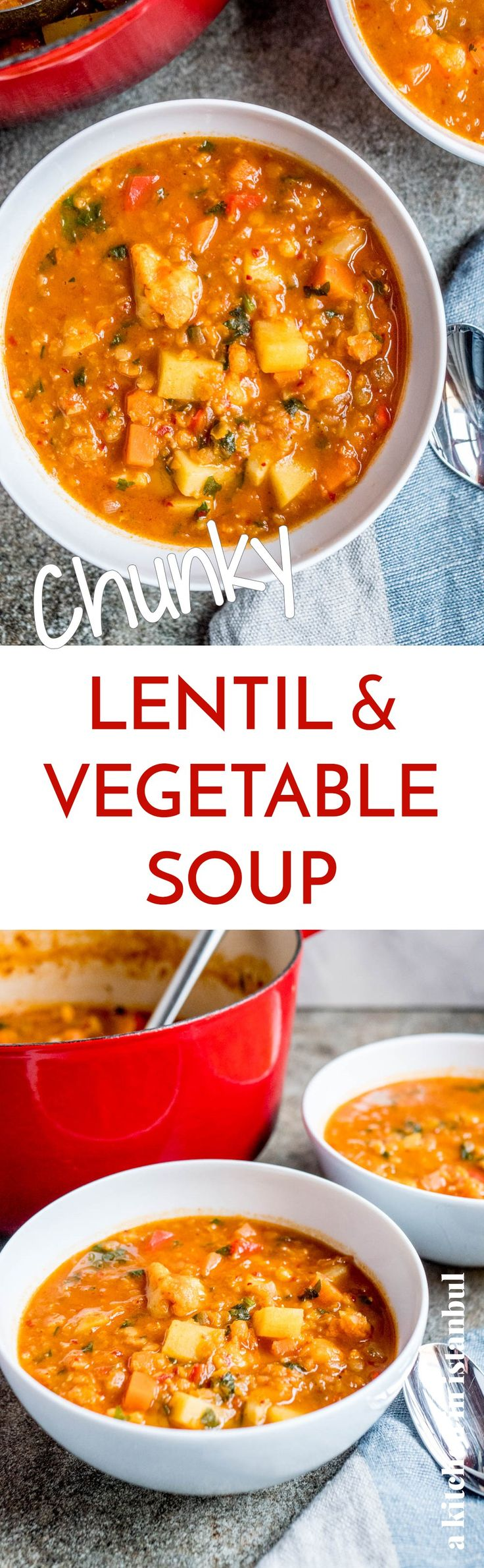Chunky lentil & vegetable soup - recipe / A kitchen in Istanbul