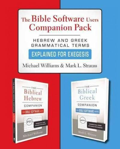 The Bible Software Users Companion Pack: Hebrew and Greek Grammatical Terms Explained for Exegesis