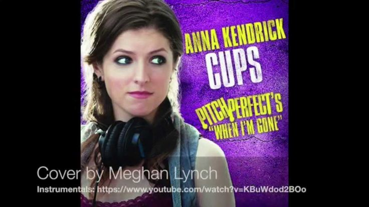 Cups Song (When I'm Gone) Cover by Meghan Lynch