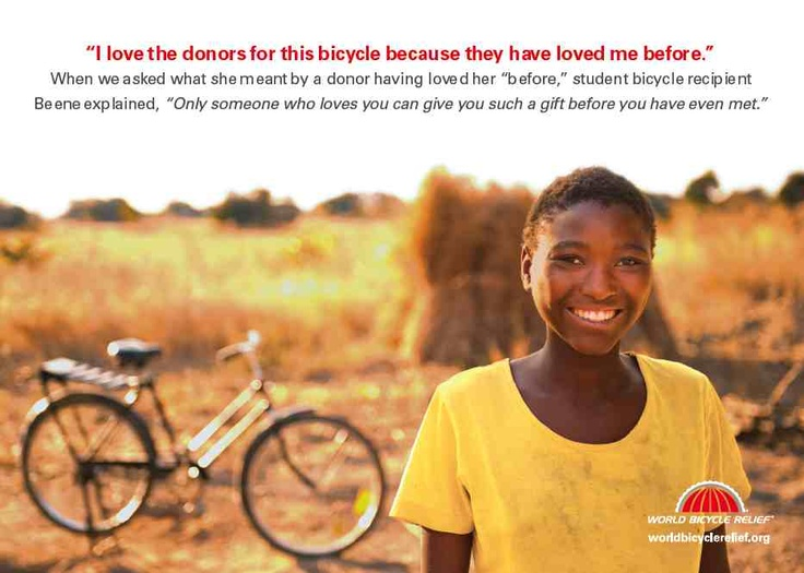 """I love the donors for this bicycle because they have loved me before.""  Beene, an 16-yr old from Africa who received a #bike through World Bicycle Reflief"
