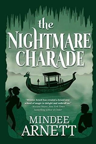Mythical Books: a thrilling fantastical mystery - The Nightmare Charade (The Arkwell Academy #3) by Mindee Arnett