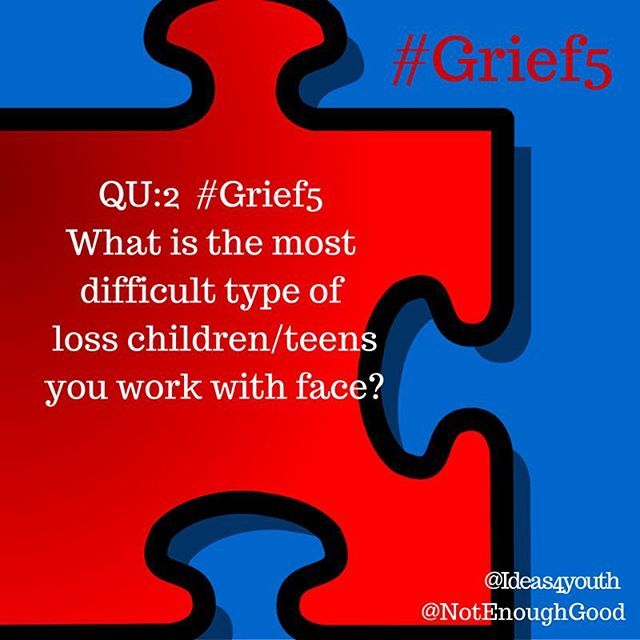 QU:2 #Grief5 What is the most difficult type of loss children and teens you work with face?  #youthleader #mentor #military #deployment #fostercare #death #divorce #incarceration #youthprograms #teacher #educator #fostermom #pastor #counselor #leader #motivator #reintegration #militarykids #militaryfamily #Cgad #childrensgriefawarenessday #milfams #milspouse #grief #loss #griefawareness