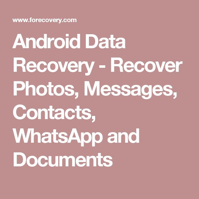 Android Data Recovery - Recover Photos, Messages, Contacts, WhatsApp and Documents