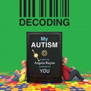 Interview with Angela Bayne - Decoding My Autism - Decoding My Autism is a customizable  book about YOUR child with Autism, , that you can give as copies to teachers, coaches, or anyone who needs to be aware of anything unique about your child, and Autism.
